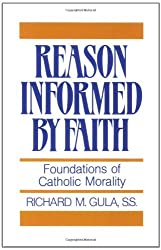 Reason Informed by Faith: Foundations of Catholic Morality: Foundation of Catholic Morality by Richard M. Gula (1-Jan-1998) Paperback