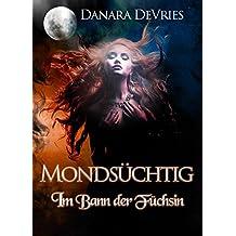 Mondsüchtig: Im Bann der Füchsin (Dark Romance Erotik Liebesroman)