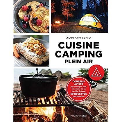 Cuisine camping plein air : Conseils avisés pour camper seul, en couple ou en famille. Près de 50 recettes gourmandes !