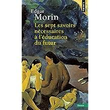Les sept savoirs necessaires a l'education du futur by Edgar Morin(2015-04-02)