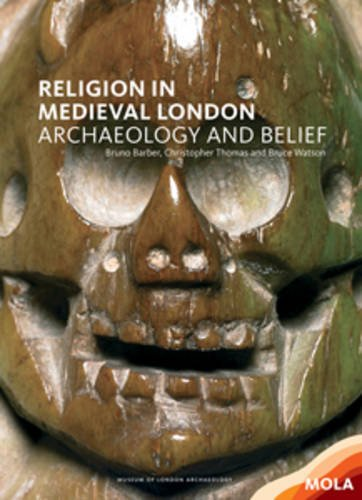 Religion in Medieval London: Archaeology and Belief