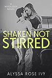 Shaken Not Stirred (Mixology Book 1)