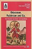 Odysseus, Robinson und Co.: Vom Klassiker zum Kinder- und Jugendbuch (Schriftenreihe der Deutschen Akademie für Kinder- und Jugendliteratur Volkach e.V.) -