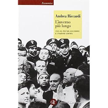 L'inverno Più Lungo. 1943-44: Pio Xii, Gli Ebrei E I Nazisti A Roma