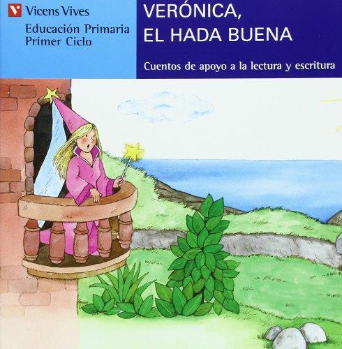 Veronica,El Hada Buena (serie Azul): 8 (Cuentos de Apoyo. serie Azul) - 9788431635541