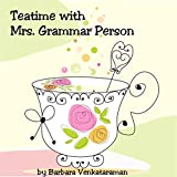 Teatime with Mrs. Grammar Person (English Edition)