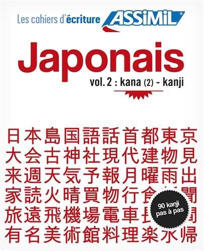 Japonais : Volume 2, Kana (2) - Kanji
