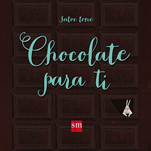 Chocolate para ti (Álbumes ilustrados) por Satoe Tone