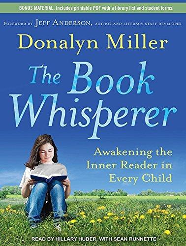 The Book Whisperer: Awakening the Inner Reader in Every Child by Donalyn Miller (2012-02-20)