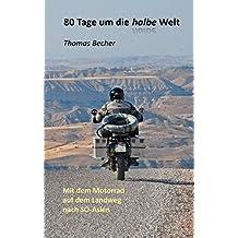 80 Tage um die halbe Welt: Mit dem Motorrad auf dem Landweg nach SO-Asien