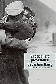 El caballero provisional par Sebastian Barry