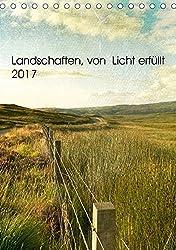 Landschaften, von Licht erfüllt (Tischkalender 2017 DIN A5 hoch): Landschafts- und Sehnsuchtskalender (Monatskalender, 14 Seiten ) (CALVENDO Orte)