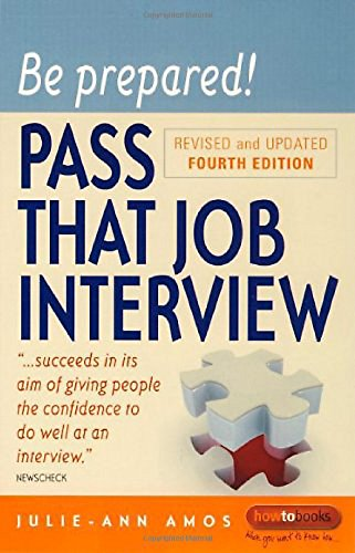 Be Prepared! Pass That Job Interview: 4th edition