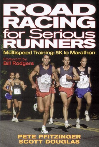 Road Racing for Serious Runners by Bill Rodgers (Foreword), Pete Pfitzinger (1-Oct-1998) Paperback