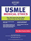 Kaplan Medical USMLE Medical Ethics: The 100 Cases You are Most Likely to See on the Exam (Kaplan USMLE)
