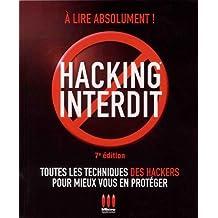 Hacking interdit - 7e édition: Toutes les techniques des Hackers pour mieux vous en protéger