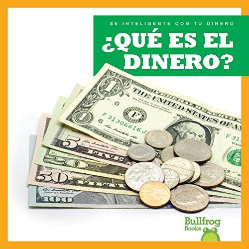 Que Es El Dinero? (What Is Money?) (Sé Inteligente Con Tu Dinero/ Money Smarts)