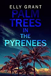 Palm Trees in the Pyrenees (Death in the Pyrenees Book 1)