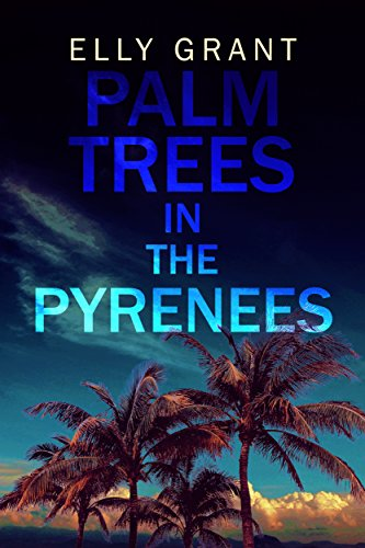 palm-trees-in-the-pyrenees-death-in-the-pyrenees-book-1-english-edition