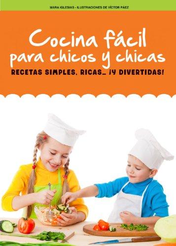 Cocina fácil para chicos y chicas, recetas simples, ricas… ¡y divertidas! (Quiero Saber! nº 12) por Mara Iglesias
