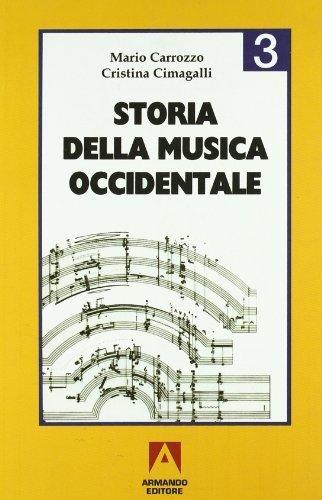 Storia della musica occidentale. Per i Licei e gli Ist. Magistrali: 3 (Scolastica) di Carrozzo, Mario (2000) Tapa blanda