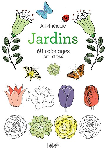 Jardins: 60 coloriages anti-stress