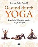 Gesund durch Yoga: Praktische Übungen aus der Yogatherapie