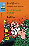 El Capità Calçotets i el combat cruent amb l'hominoide mucoide : La nit de les mil burilles par Pilkey