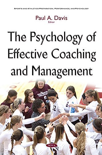 Psychology of Effective Coaching & Management (Sports and Athletics Preparation, Performance, and Psychology) by PaulA Davis (2015-12-01)