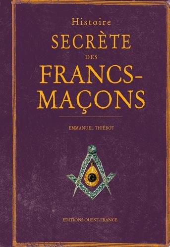 Histoire secrète des francs-maçons par
