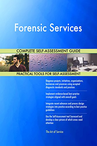 Forensic Services All-Inclusive Self-Assessment - More than 700 Success Criteria, Instant Visual Insights, Comprehensive Spreadsheet Dashboard, Auto-Prioritized for Quick Results