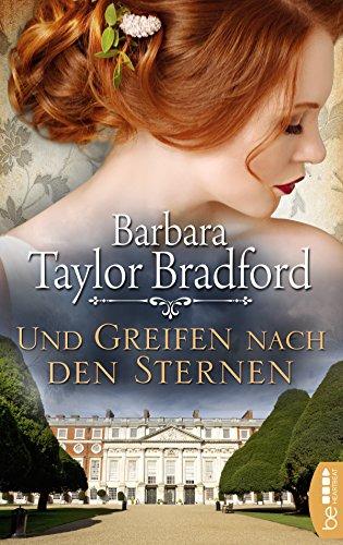 Und greifen nach den Sternen (Emma Harte Saga 3) (Barbara Taylor Bradford Harte)
