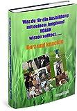 Was du für die Ausbildung mit deinem Junghund VORAB wissen solltest.: Kurz und knackig