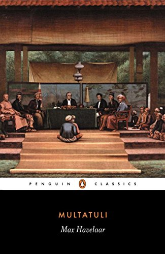 Max Havelaar: Or the Coffee Auctions of a Dutch Trading Company (Penguin Classics)