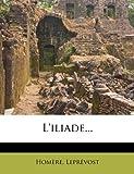 L'Iliade. - Nabu Press - 31/01/2012