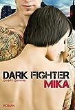 Dark Fighter - MIKA von Gina H. Sommer