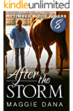 After the Storm (Timber Ridge Riders Book 8)