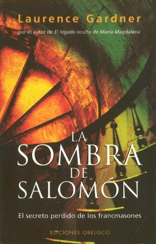 La sombra de Salomón: El secreto perdido de los francmasones (ESTUDIOS Y DOCUMENTOS) por Laurence Gardner