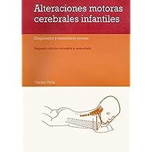 Alteraciónes motoras cerebrales infantiles : diagnóstico y tratamiento precoz - 9788471124968