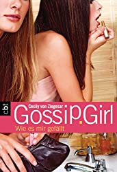 Gossip Girl 5: Wie es mir gefällt (Die Gossip Girl-Serie)