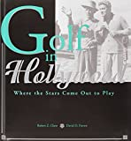 Golf in Hollywood: Where the Stars Come Out to Play by Robert Z. Chew (1998-10-02)