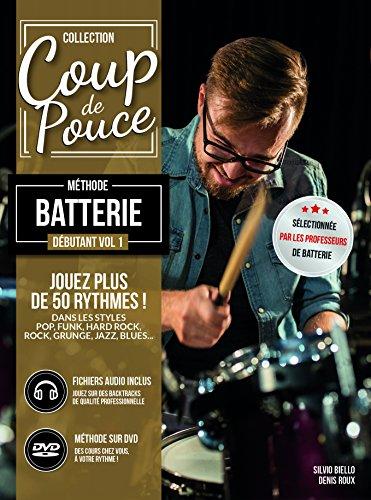 Roux :Coup de Pouce Batterie Débutant vol 1 (+ 1 DVD + 1 cd audio) nouvelle édition. par roux denis - silvion biello