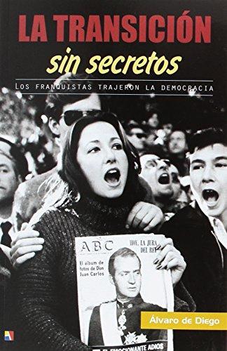 Descargar Libro La Transicion Sin Secretos de Álvaro De Diego González