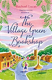 The Village Green Bookshop: A Feel-Good Escape for All Book Lovers from the Bestselling Author of The Telephon