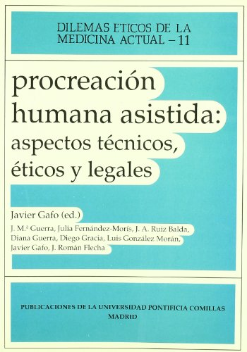 Procreacion Humana Asistida: Aspectos Tecnicos, Eticos y Legales / Human Assisted Procreation (Monografia)