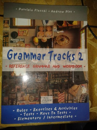 Grammar tracks. Elementary-Intermediate. Per le Scuole superiori: 2