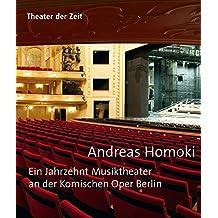 Andreas Homoki: Ein Jahrzehnt Musiktheater an der Komischen Oper Berlin (Außer den Reihen)