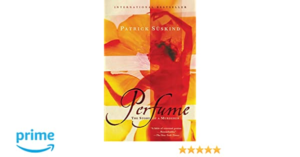 Amazon.fr perfume: the story of a murderer patrick suskind livres