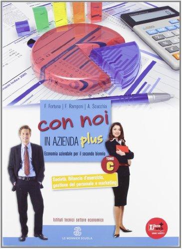 Con noi in azienda plus. Vol. 2C: Societ, bilancio d'esercizio, gestione del personale e marketing. per gli Ist. tecnici. Con espansione online