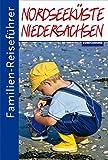 Familien-Reiseführer Nordseeküste Niedersachsen